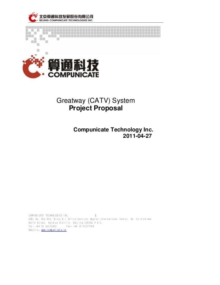 Greatway (CATV) System                      Project Proposal                               Compunicate Technology Inc.    ...