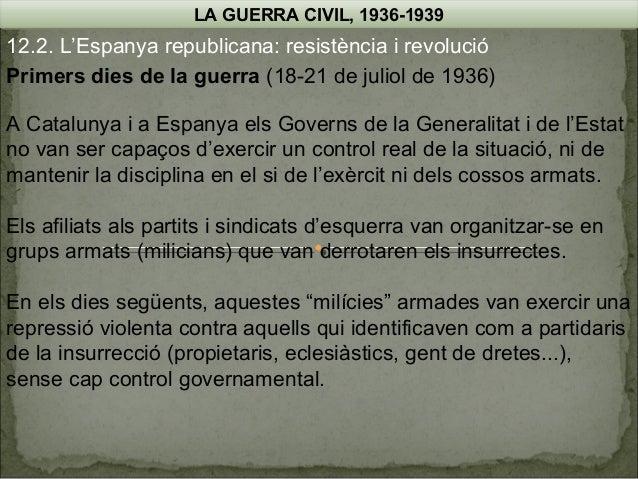 LA GUERRA CIVIL, 1936-1939  12.2. L'Espanya republicana: resistència i revolució Primers dies de la guerra (18-21 de julio...