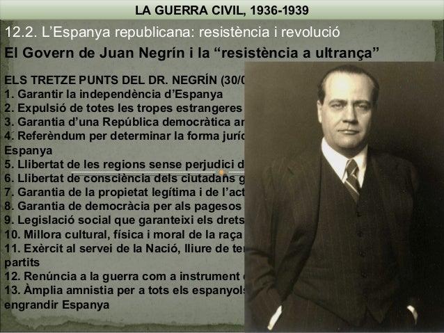 """LA GUERRA CIVIL, 1936-1939  12.2. L'Espanya republicana: resistència i revolució El Govern de Juan Negrín i la """"resistènci..."""