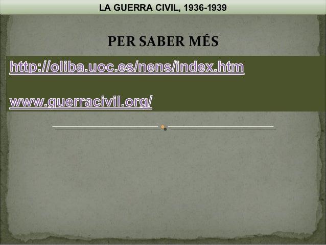 LA GUERRA CIVIL, 1936-1939  PER SABER MÉS
