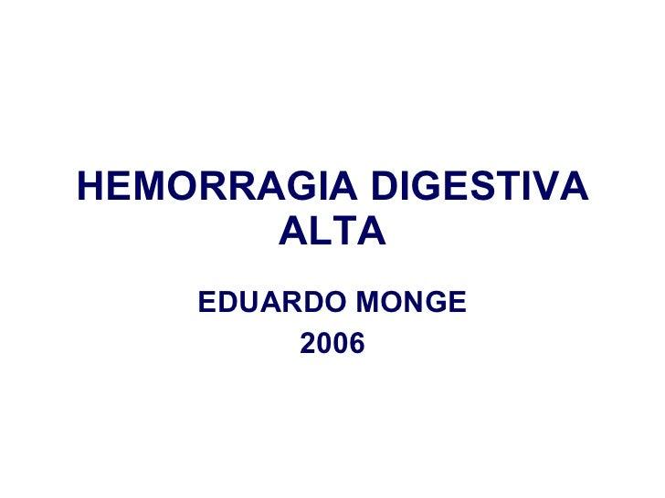 HEMORRAGIA DIGESTIVA ALTA EDUARDO MONGE 2006