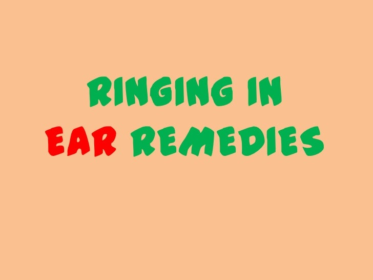 RINGING INEAR REMEDIES