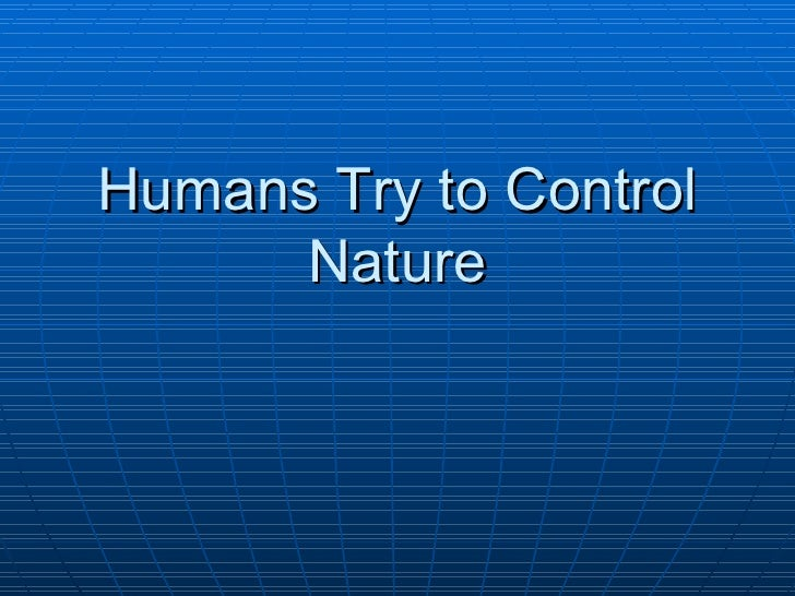 the human control of nature