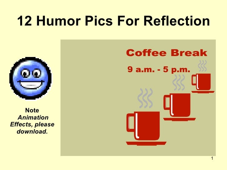 12 Humor Pics For Reflection Note  Animation Effects, please download.