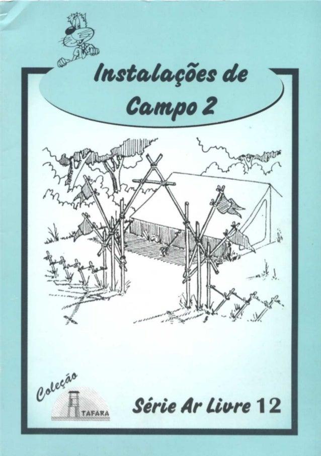 1SÉRIE AR LIVRE - 12 INSTALAÇÕES DE CAMPO 2 Produzido pela UEB/RS - Edição Impressa: Gestão 2001/2003 - Edição Digital: Ge...