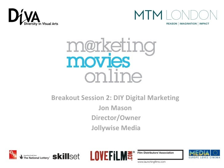 Breakout Session 2: DIY Digital Marketing               Jon Mason            Director/Owner            Jollywise Media
