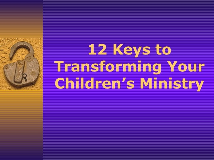 12 Keys to Transforming Your Children's Ministry