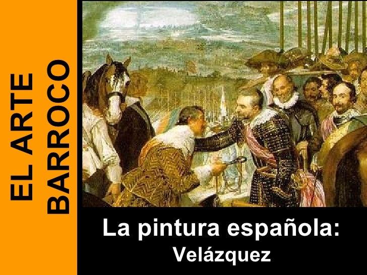 La pintura española:  Velázquez EL ARTE BARROCO