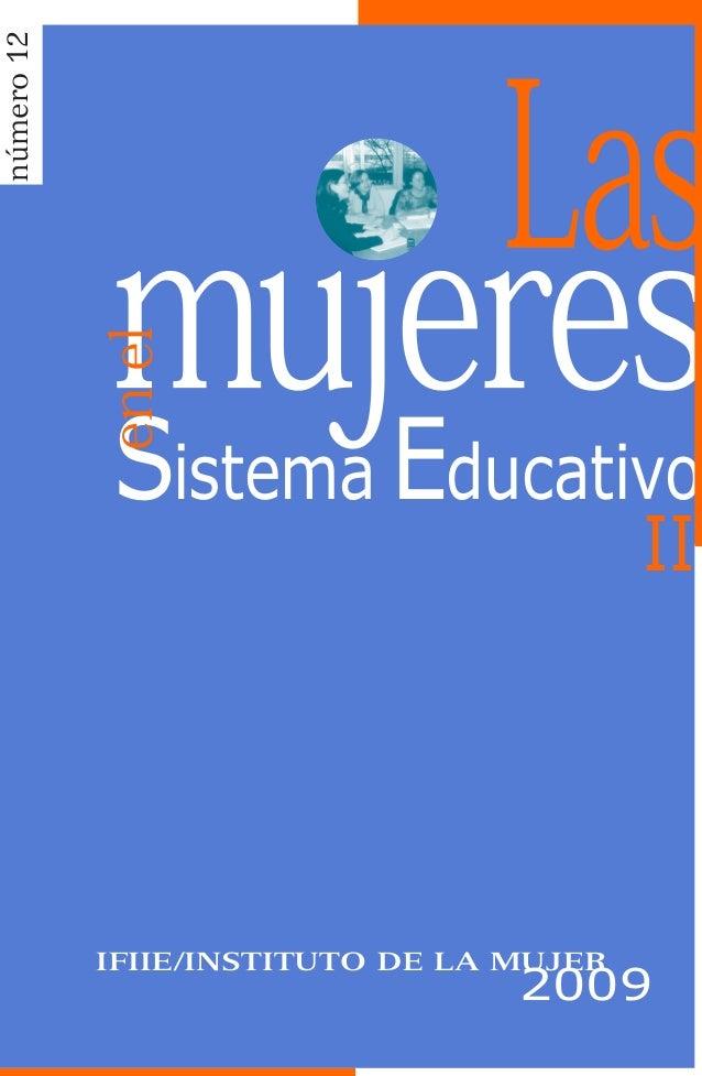 Sistema EducativoIIIFIIE/INSTITUTO DE LA MUJER2009www.inmujer.migualdad.es/mujer/ www.educación.esSistema EducativoIIGOBIE...