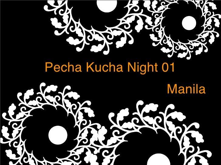 Pecha Kucha Night 01         Text                   Manila