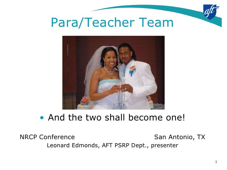 Para/Teacher Team     • And the two shall become one!NRCP Conference                          San Antonio, TX       Leonar...