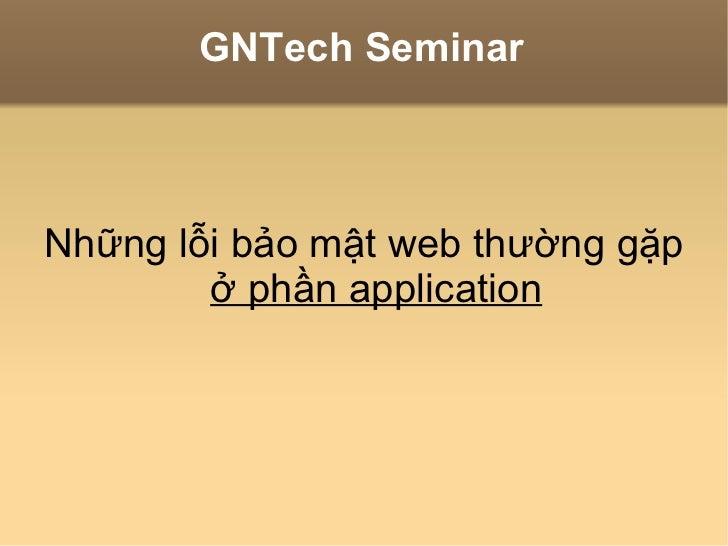 GNTech Seminar Những lỗi bảo mật web thường gặp ở phần application