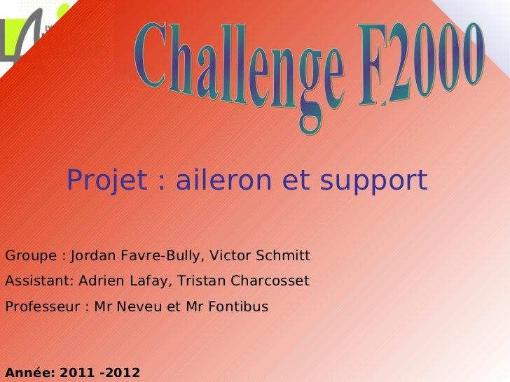Projet : aileron et supportGroupe : Jordan Favre-Bully, Victor SchmittAssistant: Adrien Lafay, Tristan CharcossetProfesseu...