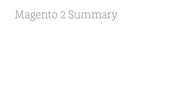 Magento 2 Summary