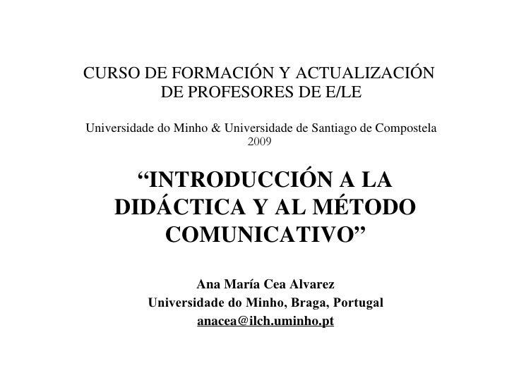 CURSO DE FORMACIÓN Y ACTUALIZACIÓN  DE PROFESORES DE E/LE Universidade do Minho & Universidade de Santiago de Compostela 2...