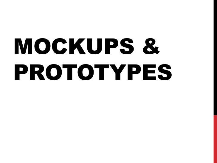 Mockups & Prototypes<br />