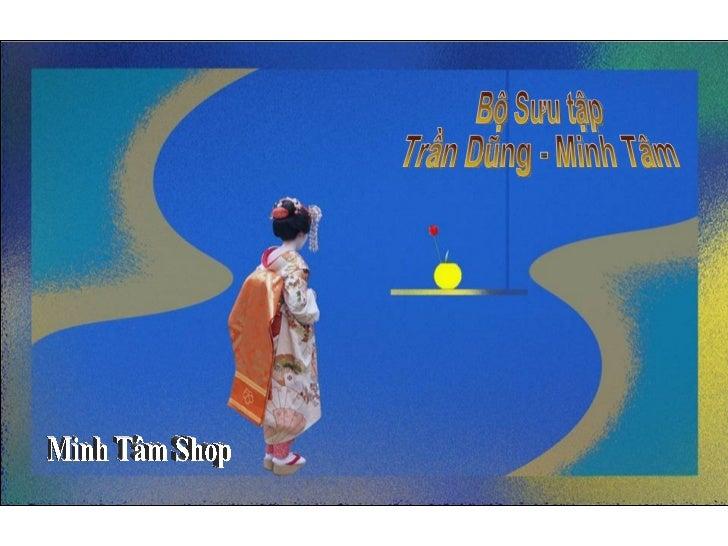 Bộ Sưu tập Trần Dũng - Minh Tâm Minh Tâm Shop