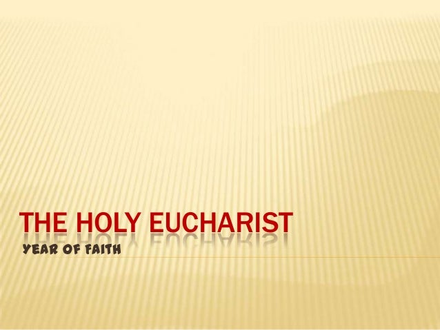 THE HOLY EUCHARISTYear of Faith