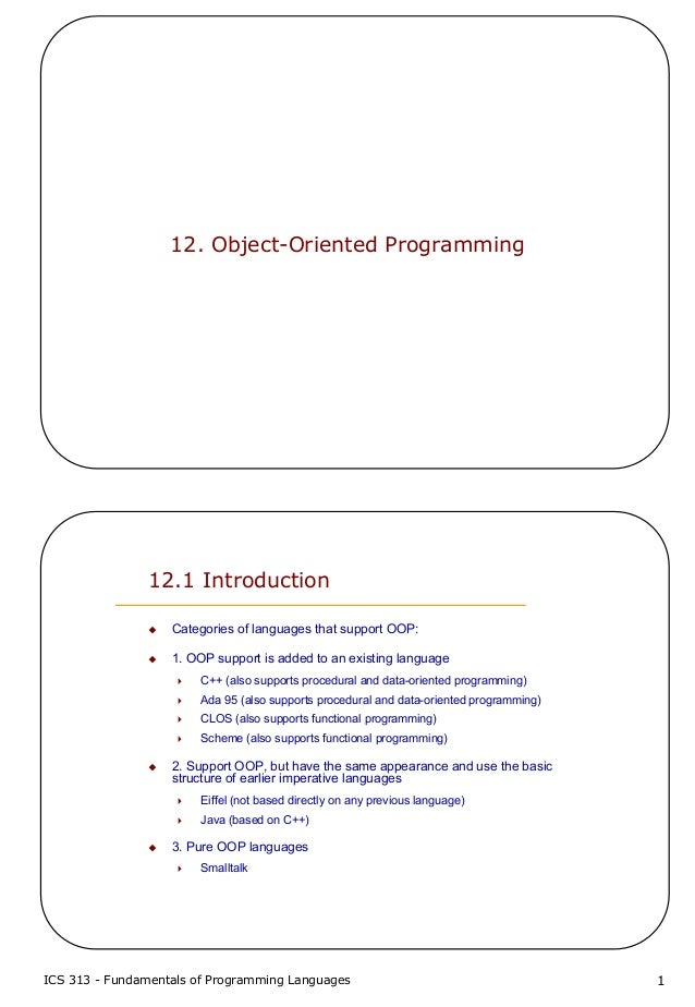 ICS 313 - Fundamentals of Programming Languages 112. Object-Oriented Programming12.1 IntroductionCategories of languages t...