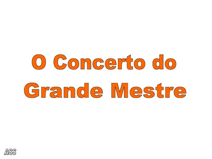 O Concerto do ASS Grande Mestre