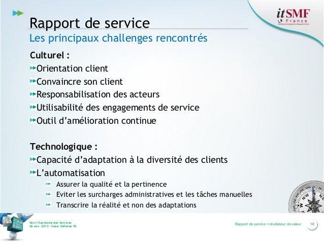 Rapport de service Les principaux challenges rencontrés Culturel : Orientation client Convaincre son client Responsabilisa...