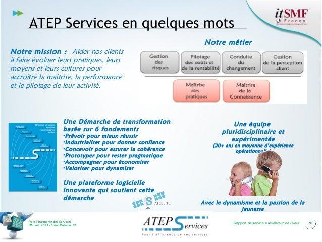 ATEP Services en quelques mots Notre métier Notre mission : Aider nos clients à faire évoluer leurs pratiques, leurs moyen...