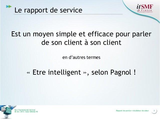 Le rapport de service Est un moyen simple et efficace pour parler de son client à son client en d'autres termes  «Etre in...