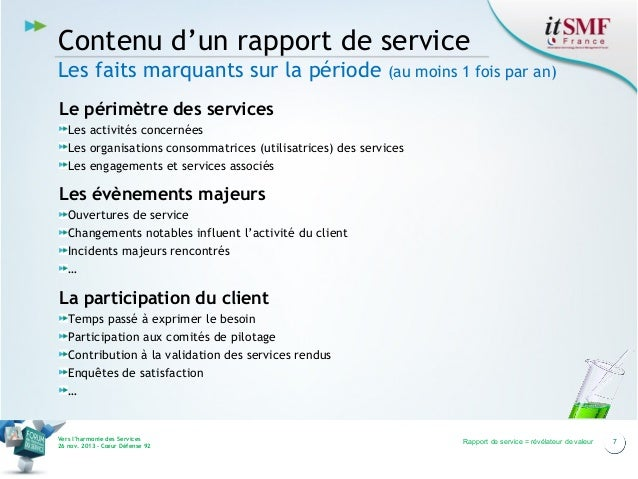 Contenu d'un rapport de service Les faits marquants sur la période  (au moins 1 fois par an)  Le périmètre des services Le...