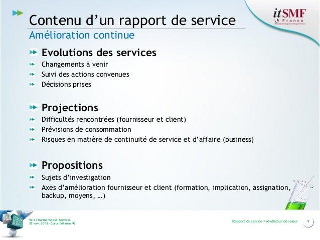 Contenu d'un rapport de service Amélioration continue Evolutions des services Changements à venir Suivi des actions conven...