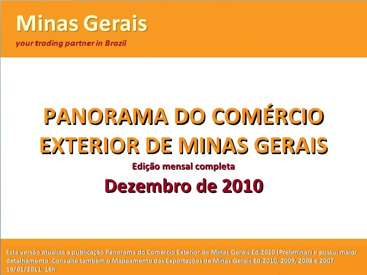 PANORAMA DO COMÉRCIO EXTERIOR DE MINAS GERAIS<br />Edição mensal preliminar<br />Dezembro / 2010<br />Versãocom base em da...