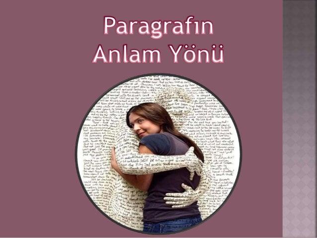 1. PARAGRAFIN ANA DÜŞÜNCESİ (ANA FİKRİ) Yazar veya şairler bir konu aracılığı ile belirli bir anlatım yöntemini kullanarak...
