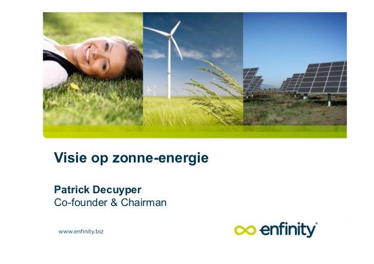 Visie op zonne-energiePatrick DecuyperCo-founder & Chairman