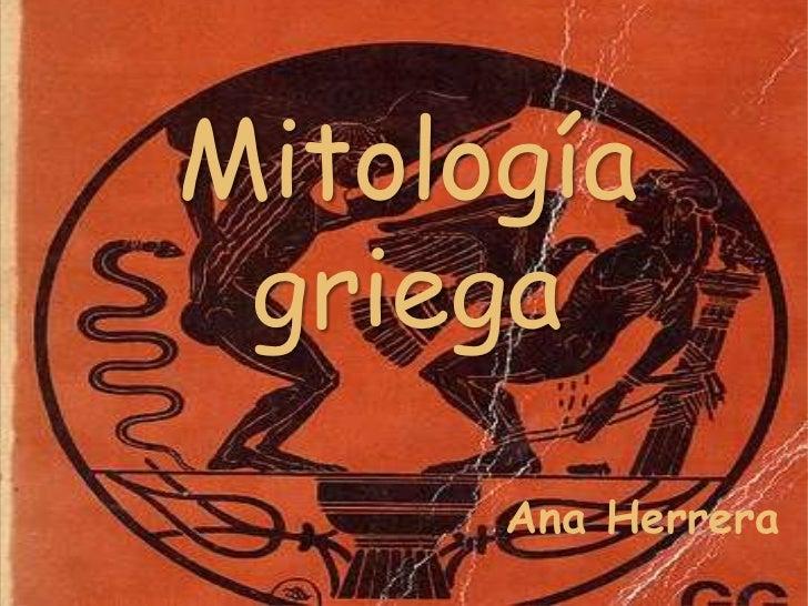 Mitología griega      Ana Herrera