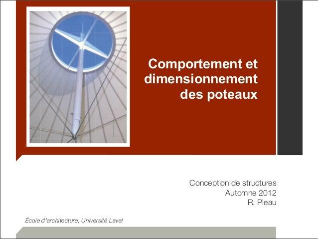 Comportement et  dimensionnement  des poteaux  Conception de structures  Automne 2012  R. Pleau  École d'architecture, Uni...
