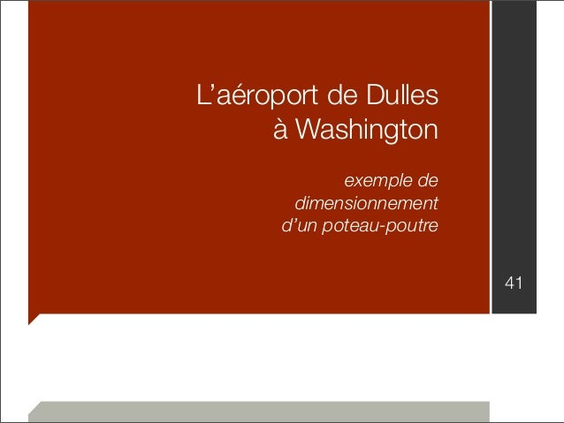 L'aéroport de Dulles  à Washington  exemple de  dimensionnement  d'un poteau-poutre  41