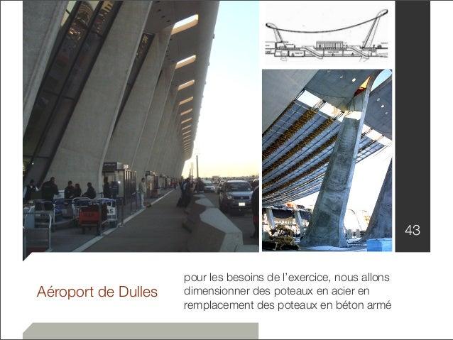 43  Aéroport de Dulles  pour les besoins de l'exercice, nous allons  dimensionner des poteaux en acier en  remplacement de...