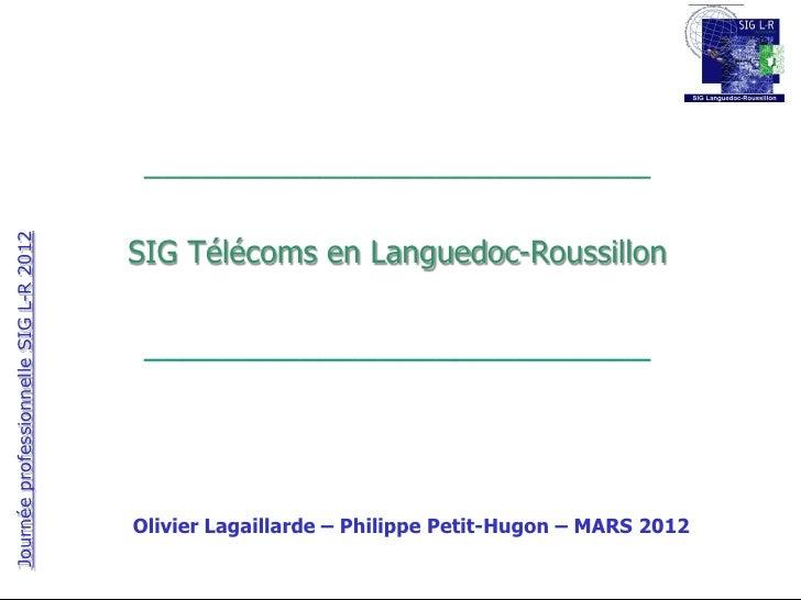 __________________________Journée professionnelle SIG L-R 2012                                       SIG Télécoms en Langu...