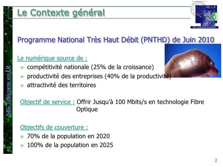Le Contexte général                     Programme National Très Haut Débit (PNTHD) de Juin 2010                     Le num...