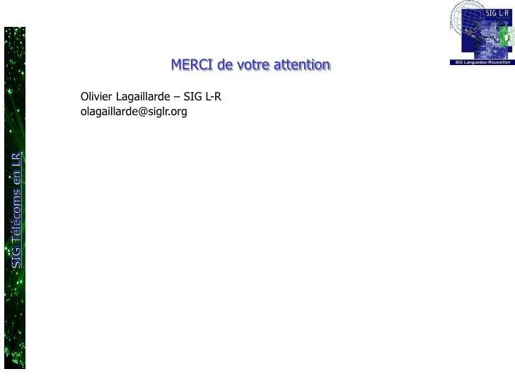 MERCI de votre attention                                    Olivier Lagaillarde – SIG L-R                                 ...