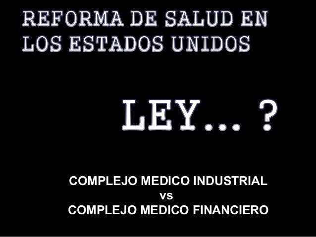 COMPLEJO MEDICO INDUSTRIAL vs COMPLEJO MEDICO FINANCIERO