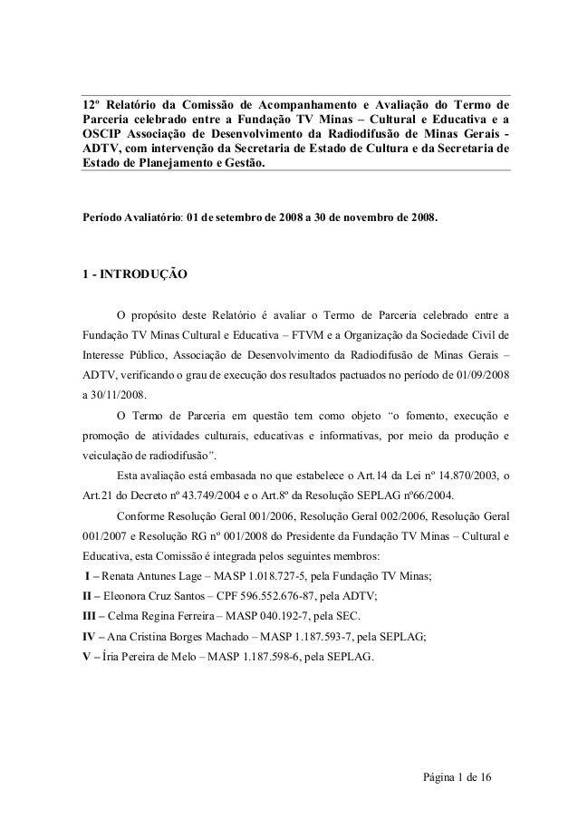 12º Relatório da Comissão de Acompanhamento e Avaliação do Termo de  Parceria celebrado entre a Fundação TV Minas – Cultur...