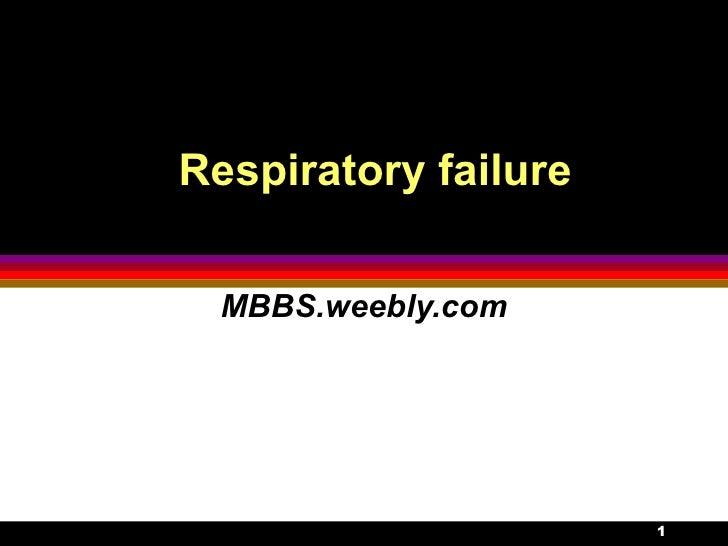 Respiratory failure MBBS.weebly.com