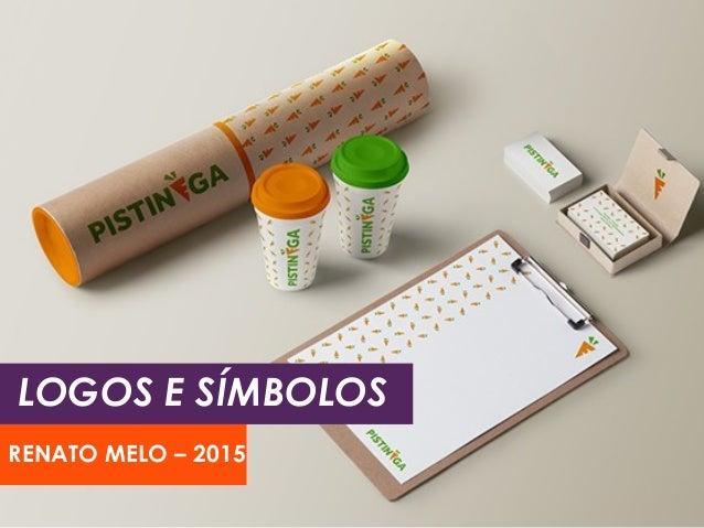 LOGOS E SÍMBOLOS RENATO MELO – 2015