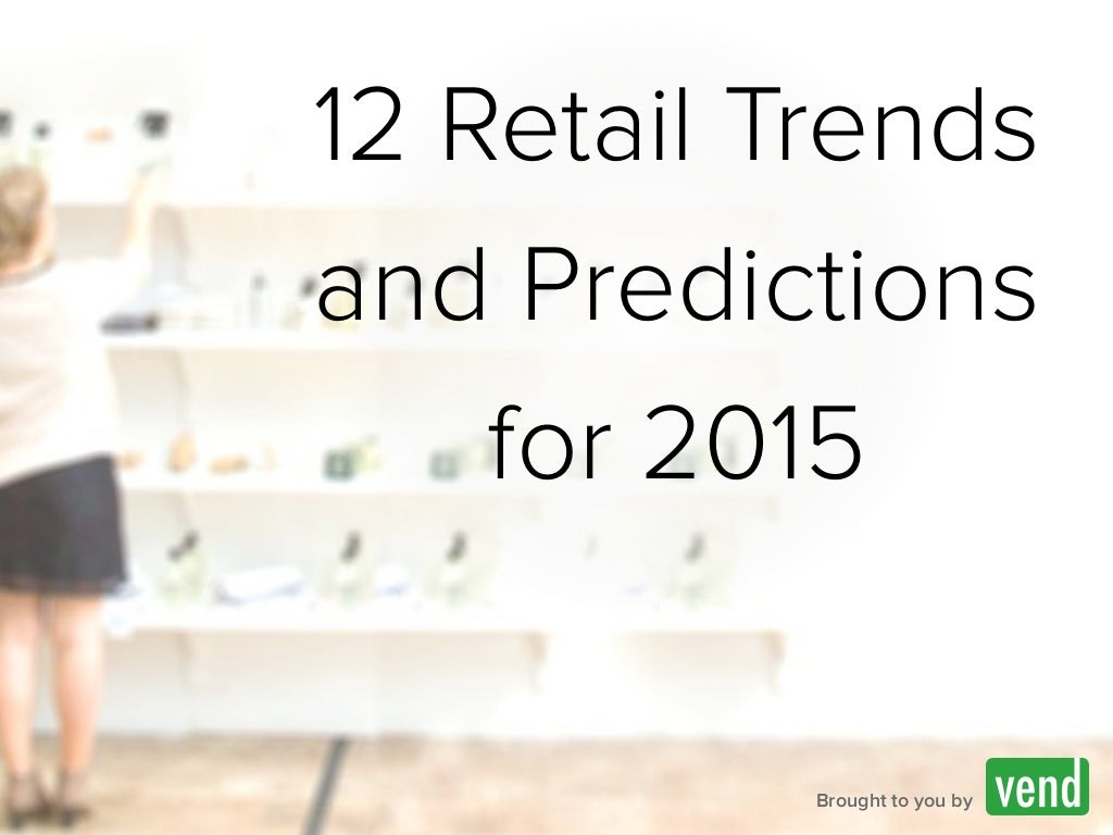 12 Retail Trends and Predictions for 2015