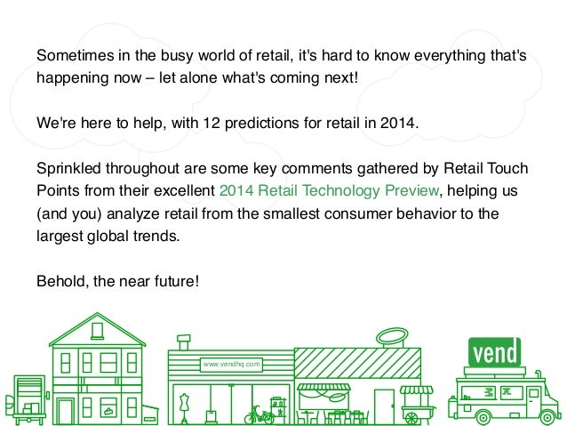 12 Hot Retail Trends and Predictions for 2014 Slide 2