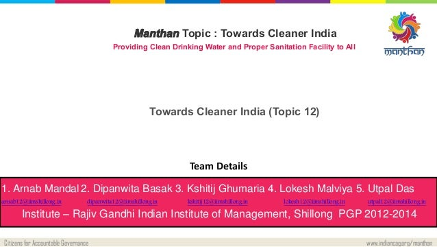 Citizens for Accountable Governance www.indiancag.org/manthan Manthan Topic : Towards Cleaner India Providing Clean Drinki...