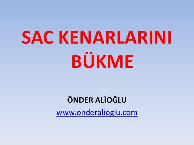 SAC KENARLARINI BÜKME ÖNDER ALİOĞLU www.onderalioglu.com