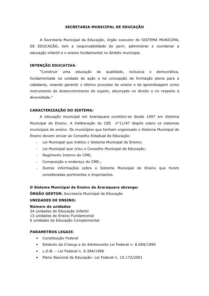 SECRETARIA MUNICIPAL DE EDUCAÇÃO       A Secretaria Municipal da Educação, órgão executor do SISTEMA MUNICIPALDE EDUCAÇÃO,...