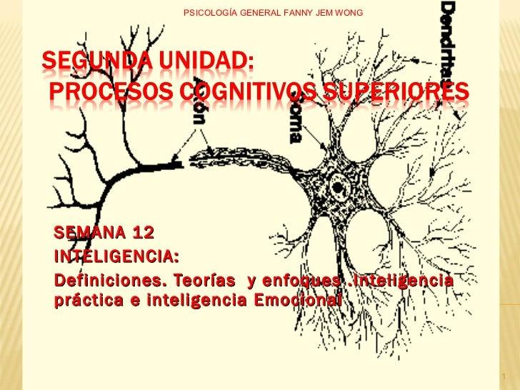 SEMANA 12 INTELIGENCIA:  Definiciones. Teorías  y enfoques .Inteligencia práctica e inteligencia Emocional PSICOLOGÍA GENE...