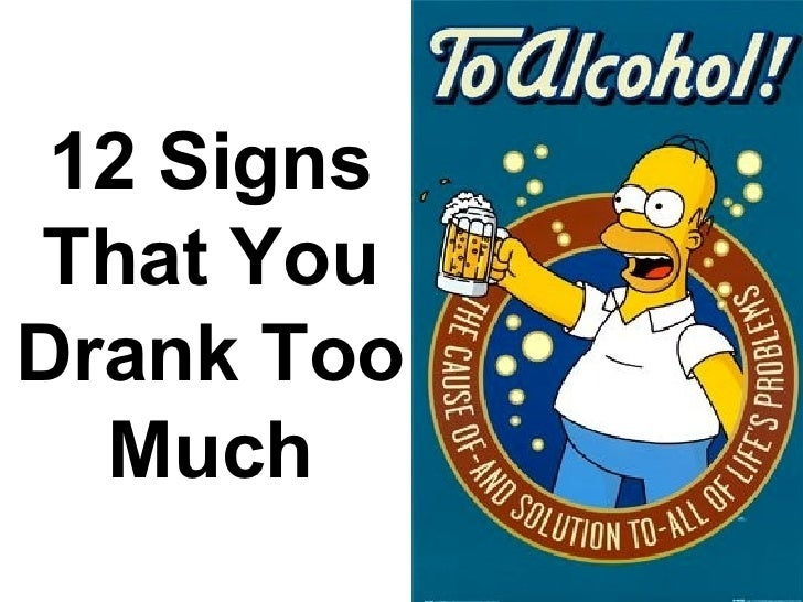 12 Signs That You Drank Too Much